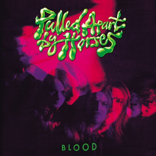 PULLED APART BY HORSES // BLOOD