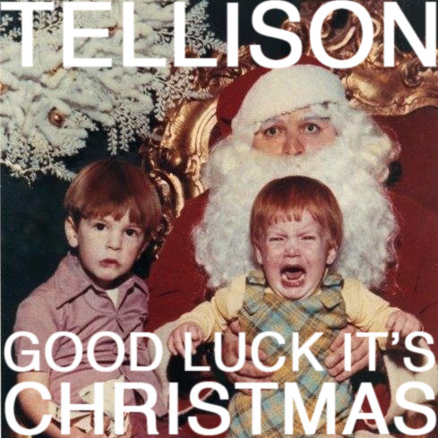 Tellison // Good Luck It's Christmas