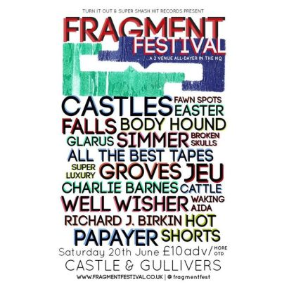 Fragment Festival – Gullivers and The Castle, Manchester 20/6/15