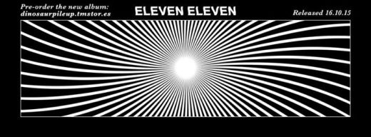 Eleven Eleven - The brand new album from Dinosaur Pile-Up