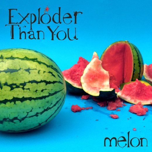 'Melon' the debut EP from Exploder Than You