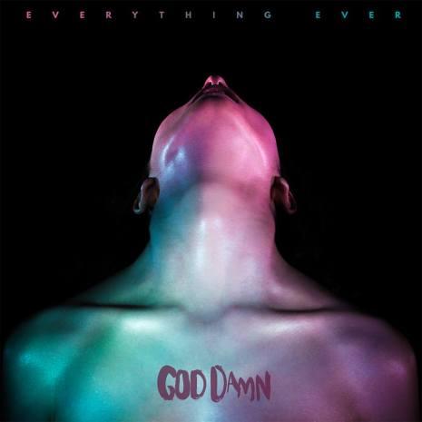 God Damn - Everything Ever