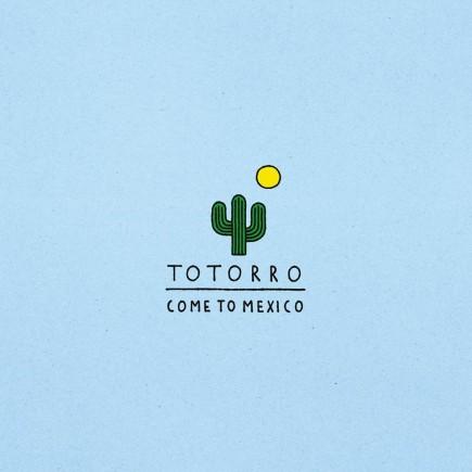 Totorro - Come To Mexico