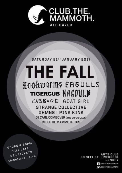 Club The Mammoth All Dayer, featuring THE FALL, Kagoule, Eagulls, Hookworms and more - Arts Club, Liverpool 21/01/17