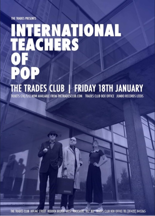 48a97e28a92e Live Review  International Teachers of Pop at The Trades Club in Hebden  Bridge 18 January 2019